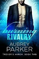 Burning Rivalry (Trevor's Harem Book 2)