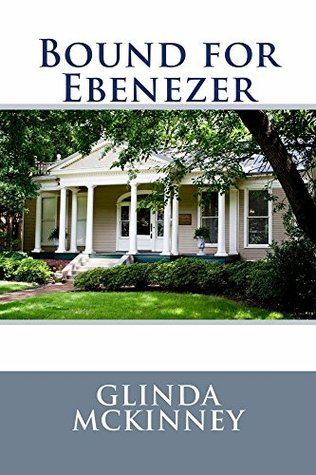 Bound For Ebenezer Glinda McKinney