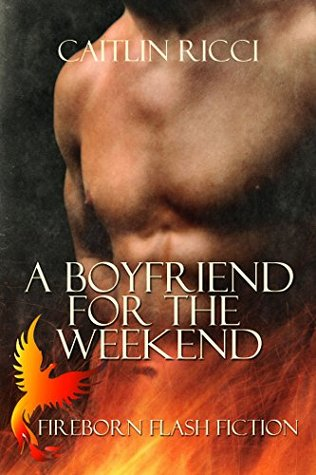 A Boyfriend for the Weekend by Caitlin Ricci