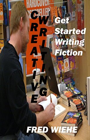 Creative Writing: Get Started Writing Fiction
