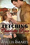 Fetching Charlotte Rose