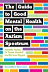 The Guide to Good Mental Health on the Autism Spectrum ebook download free