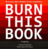 Burn This Book: Building self-esteem to be successful