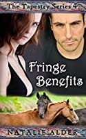 Fringe Benefits (The Tapestry Series #4)