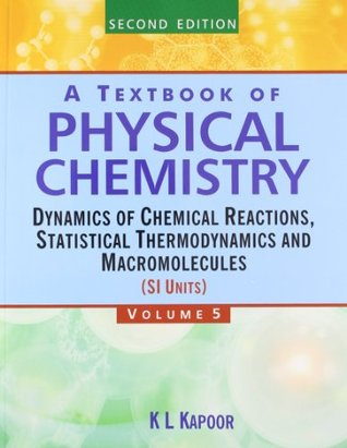 A Textbook of Physical Chemistry - Vol. 5