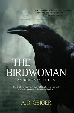 The Birdwoman: . . . and other short stories