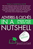 Adverbs & Cliches in a Nutshell: Demonstrated Subversions of Adverbs & Cliches Into Gourmet Imagery