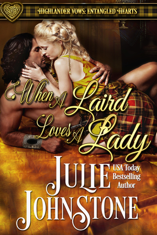 When A Laird Loves A Lady (Highlander Vows: Entangled Hearts, #1)
