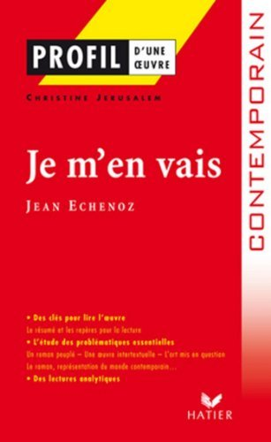 Profil - Echenoz (Jean) : Je men vais : Analyse littéraire de loeuvre Christine Jérusalem
