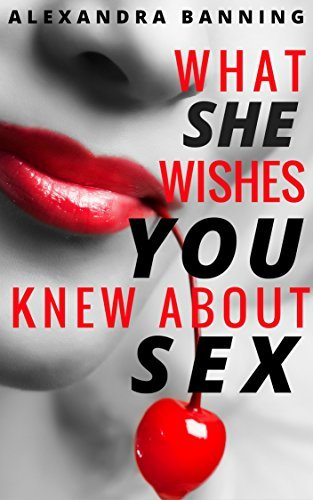 what she wishes you knew about sex