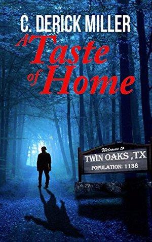 A Taste of Home by C. Derick Miller
