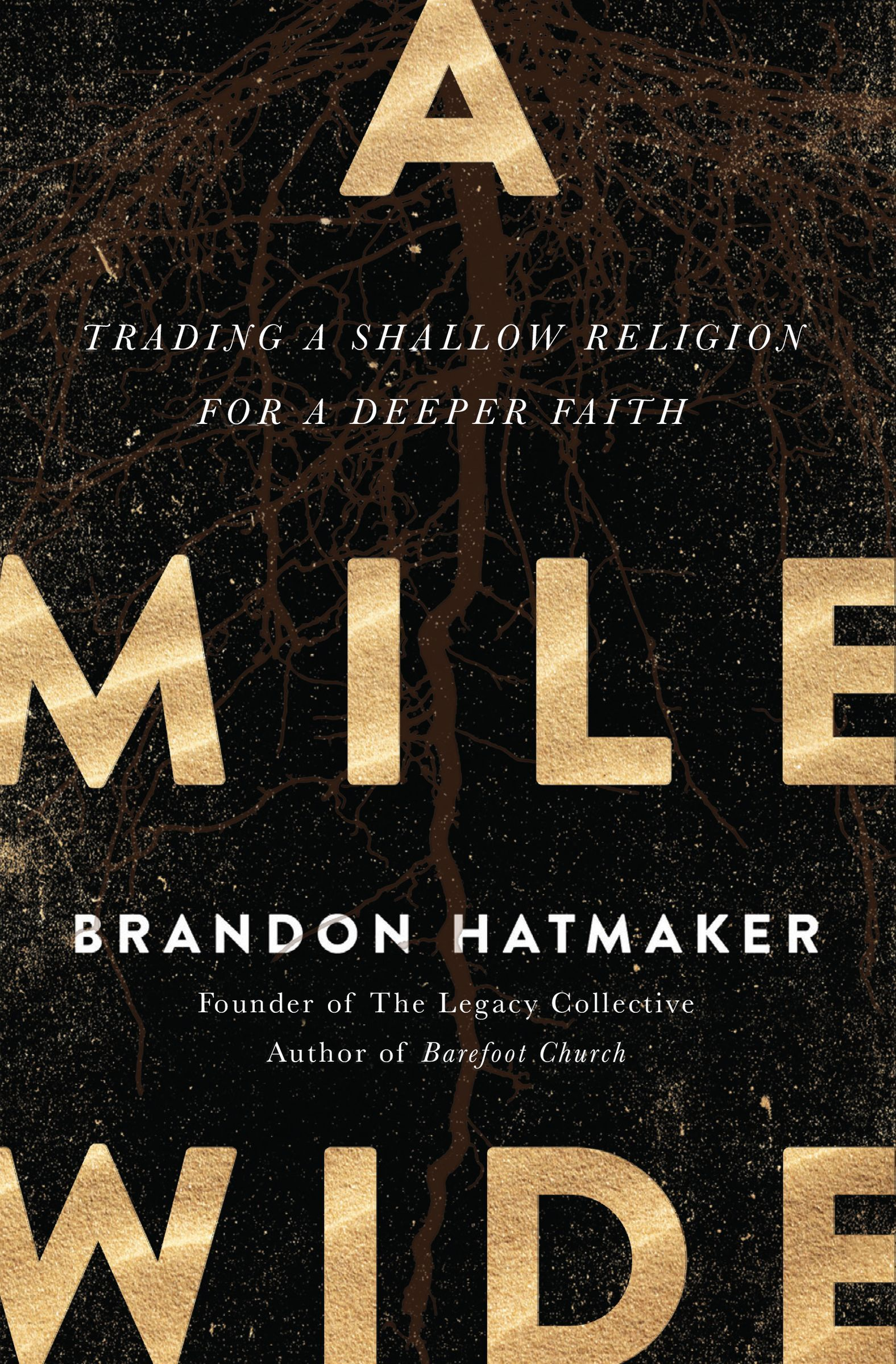 A Mile Wide  Trading a Shallow Religion for a Deeper Faith