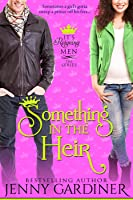 Something in the Heir (It's Reigning Men, #1)