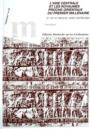 L'Asie centrale et les royaumes proche-orientaux du premier millénaire : c. VIIIᵉ-IVᵉ siècles avant notre ère
