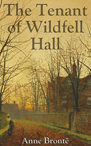 The Tenant Of Wildfell Hall Volume I By Anne Brontë
