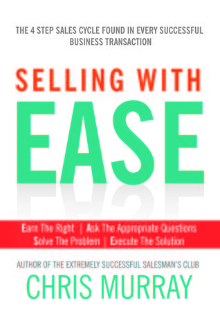Selling with EASE: The Four Step Sales Cycle Found in Every Successful Business Transaction