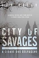 City of Savages - A Cidade dos Selvagens