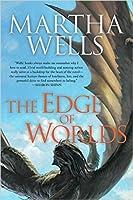 The Edge of Worlds (The Books of the Raksura, #4)