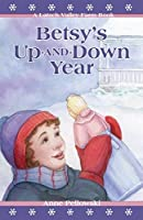 Betsy's Up-and-Down Year (Latsch Valley Farm Series Book 5)