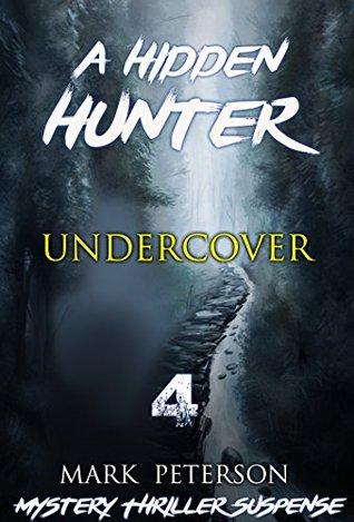 Mystery : Undercover: (Hidden hunter, Mystery, Suspense, Thriller, Suspense Crime Thriller) (ADDITIONAL FREE BOOK INCLUDED ) (Suspense Thriller Mystery: Hidden Hunter)