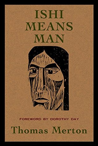 Ishi Means Man: Essays on Native Americans by Thomas Merton