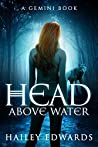 Head Above Water by Hailey Edwards