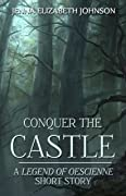 Conquer the Castle: A Legend of Oescienne Short Story