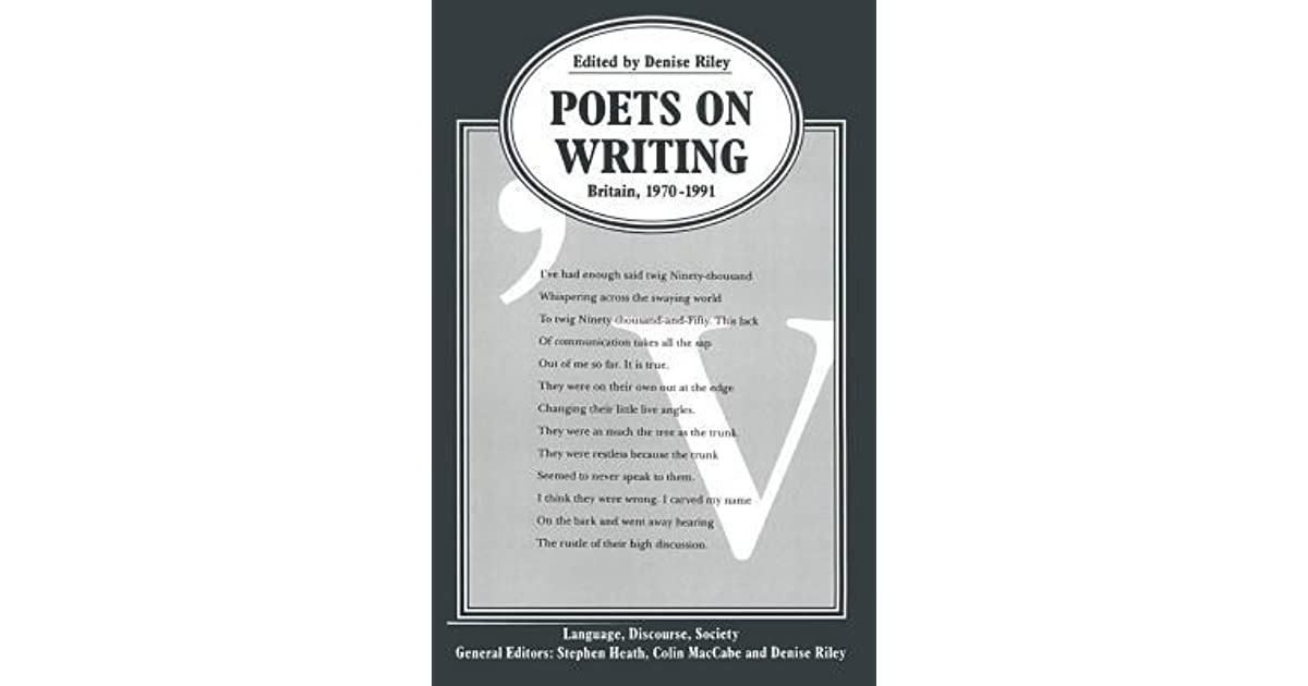 Poets On Writing Britain 1970 1991 By Denise Riley