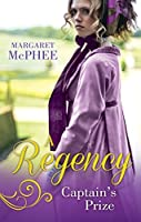 A Regency Captain's Prize: The Captain's Forbidden Miss / His Mask of Retribution (Mills & Boon M&B)