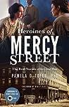 Heroines of Mercy Street: The Real Nurses of the Civil War