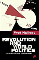 Revolution And World Politics: The Rise And Fall Of The Sixth Great Power