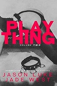Plaything: Volume 2 (Plaything, #2)