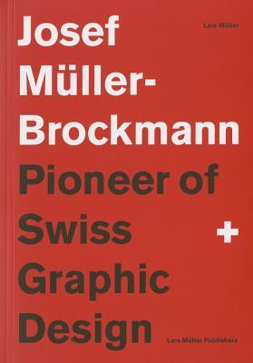 Joseph Müller-Brockman, Pioneer of Swiss Graphic Design by