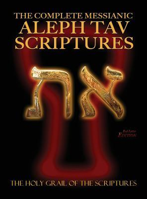 The Complete Messianic Aleph Tav Scriptures Modern-Hebrew Large Print Red Letter Edition Study Bible