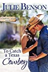 To Catch a Texas Cowboy (Wishing, Texas, #2)