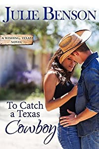 To Catch a Texas Cowboy (Wishing, Texas, #2)