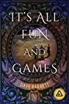 It's All Fun and Games by Dave  Barrett