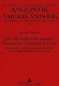 Die Rosales Romane Francisco Sionil Joses: Die Suche Nach Nationaler Identitat In Der Philippinischen Literatur (Neue Studien Zur Anglistik Und Amerikanistik)