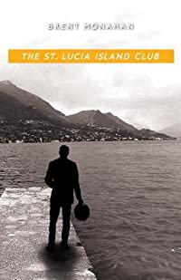 The St. Lucia Island Club: A John Le Brun Novel, Book 5