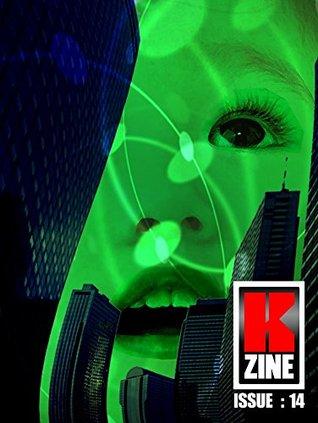Kzine Issue 14 Graeme Hurry, Ian Whates, Betty Rocksteady, John Sies, Nestor Delfino, Goran Sedlar, Martin Donnelly, Rhoads Brazos, K. McGee, Dave Windett, Kit Power