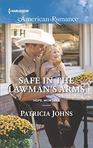 Safe In The Lawman's Arms by Patricia Johns