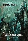 Trade War (Necrospace #3)