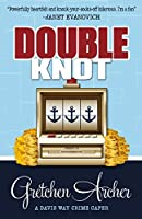Double Knot (Davis Way Crime Caper, #5)