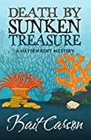 Death By Sunken Treasure (A Hayden Kent Mystery Book 2)