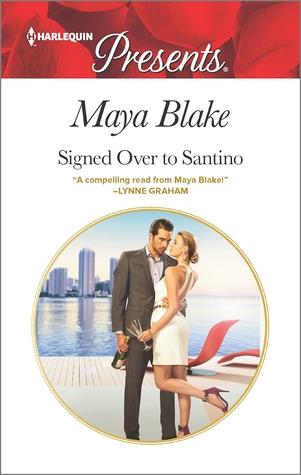 Signed Over to Santino by Maya Blake