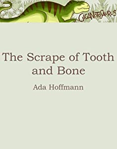 The Scrape of Tooth and Bone