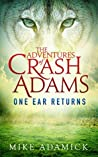 The Adventures of Crash Adams: One Ear Returns