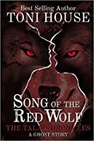 Song of the Red Wolf: The Tala Chronicles
