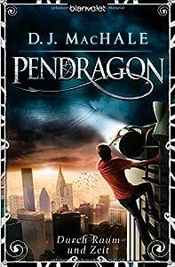 Durch Raum und Zeit (Pendragon #3-4)
