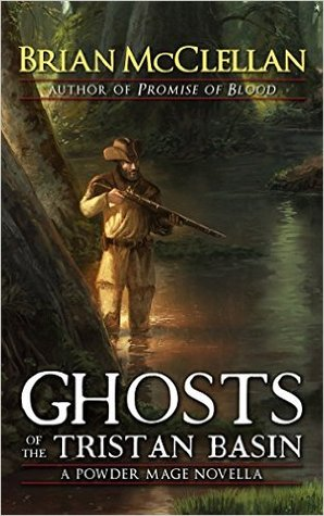 Ghosts of the Tristan Basin by Brian  McClellan